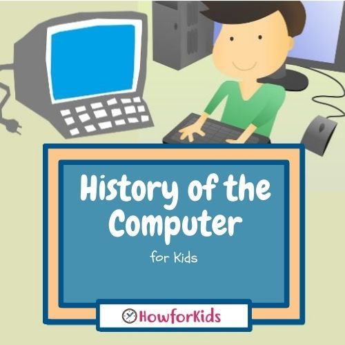 History of the Computer For Kids
